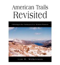American Trails Revisited - Lyn R Wilkerson