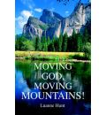 Moving God, Moving Mountains! - Luanne Hunt