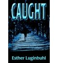 Caught - Esther Luginbuhl
