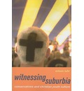 Witnessing Suburbia - Eileen Luhr
