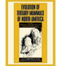Evolution of Tertiary Mammals of North America: Volume 1, Terrestrial Carnivores, Ungulates, and Ungulate Like Mammals: Terrestrial Carnivores, Ungulates, and Ungulate Like Mammals v. 1 - Christine M. Janis
