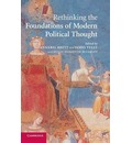 Rethinking the Foundations of Modern Political Thought - Annabel S. Brett