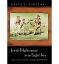 Jewish Enlightenment in an English Key - David B. Ruderman
