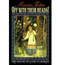 Off with Their Heads - Maria Tatar