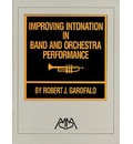 Improving Intonation in Band and Orchestra Performance - Robert J Garofalo