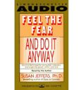 Feel the Fear and Do it Anyway - Susan J. Jeffers