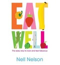Eat Well - Nell Nelson