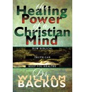 Healing Power of a Christian Mind - William Backus