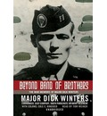 Beyond Band of Brothers - Major Dick Winters