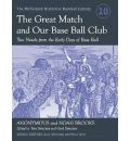 The Great Match and Our Base Ball Club - John Trowbridge