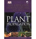 American Horticultural Society Plant Propagation - Dorling Kindersley Publishing