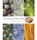 Pattern, Colour and Form - Carolyn Genders