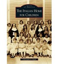 The Italian Home for Children - Christopher F Small
