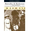 Butterflies and Barbarians - Patrick Harries