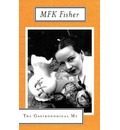 The Gastronomical ME - M. F. K. Fisher