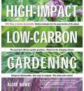 High-Impact, Low-Carbon Gardening - Alice Bowe