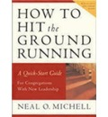 How to Hit the Ground Running - Neal Michell