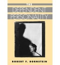 The Dependent Personality - Robert F. Bornstein