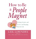 How to be a People Magnet - Leil Lowndes