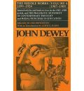 The Collected Works of John Dewey: 1907-1909, Journal Articles and Book Reviews in the 1907-1909 Period, and the Pragmatic Movement of Contemporary Thought and Moral Principles in Education v. 4 - John Dewey