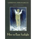 How to Paint Sunlight - Lawrence Ferlinghetti