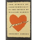 The Ethics of Indeterminacy in the Novels of William Gaddis - Gregory Comnes