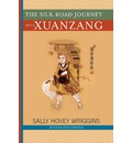 The Silk Road Journey with Xuanzang - Sally Wriggins