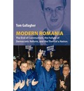 Modern Romania - Tom Gallagher