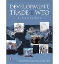 Development, Trade and the WTO - Bernard M. Hoekman