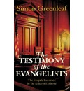 The Testimony of the Evangelists - Simon Greenleaf, Constantine Tischendorff
