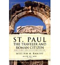 St. Paul the Traveler and Roman Citizen - William M Ramsay