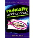 Radically Unchurched - Alvin Reid