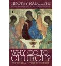 Why Go to Church? 2009 - Timothy Radcliffe