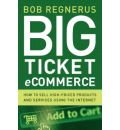 Big Ticket Ecommerce - Bob Regnerus