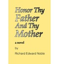 Honor Thy Father and Thy Mother - Richard Edward Noble
