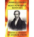 CHARLES FINNEY - Most POWERFUL REVIVALS - Andrew Strom