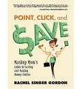 Point, Click, and Save - Rachel Singer Gordon