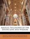 Angelic Philosophy of the Divine Love and Wisdom - Emanuel Swedenborg