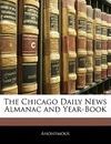 The Chicago Daily News Almanac and Year-Book - Anonymous