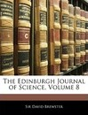 The Edinburgh Journal of Science, Volume 8 - David Brewster