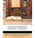 Glasgow Medical Journal, Volume 1 - Glasgow and West of Scotland Medical Ass