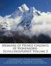 Memoirs of Prince Chlowig of Hohenlohe-Schillingsfuerst, Volume 2 - Chlodwig Kar Hohenlohe-Schillingsfrst