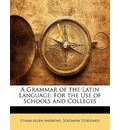 A Grammar of the Latin Language - Ethan Allen Andrews