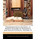 Pharmaceutical Journal; - Society Of Great Britain Pharmaceutical Society of Great Britain