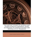 The Ancient Liturgy of Antioch and Other Liturgical Fragments, Being an Appendix to Liturgies Eastern and Western, by C.E. Hammond - Charles Edward Hammond