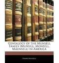 Genealogy of the Munsell Family (Munsill, Monsell, Maunsell) in America - Frank Munsell