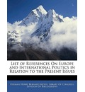 List of References on Europe and International Politics in Relation to the Present Issues - Herman Henry Bernard Meyer