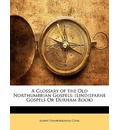 A Glossary of the Old Northumbrian Gospels - Albert Stanburrough Cook
