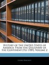 History of the United States of America - George Bancroft