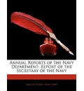 Annual Reports of the Navy Department - United States Navy Department